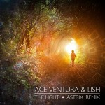 Ace Ventura & Lish : The Light (2008)-Astrix Great Remix (2014) \ Must Listen!!!